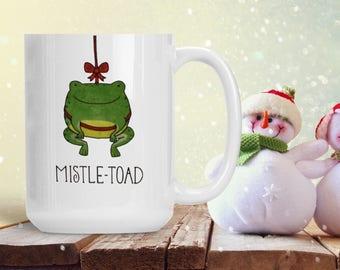 Funny Christmas Gift Mug, Mistletoad Mistle Toad, Funny Frog Holiday Mug, Funny and Humorous Mug, Coffee Lover Gift Idea, Tea Cup Mug