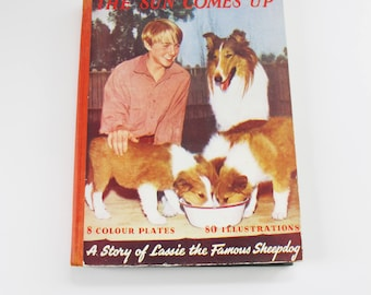 The Sun Comes Up - A story of Lassie the Famous Sheepdog from the 1949 Hollywood film.