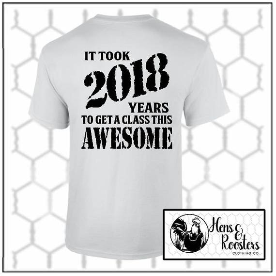 Class of 2018 Graduation Shirt / It took 2018 Years To Get A Class This Awesome T-Shirt / Great Graduation Gift - Up to a 5X (G2000) #1312B