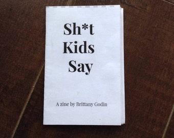 Sh*t Kids Say / ZINE