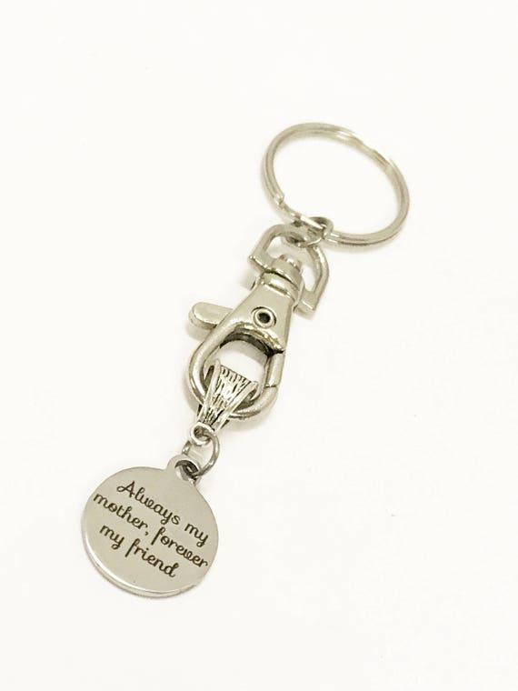 Always My Mother Forever My Friend Keychain, Gift For Mom, Mom Friend, Mother and Friend Gift, Always My Mother Forever My Friend Gift