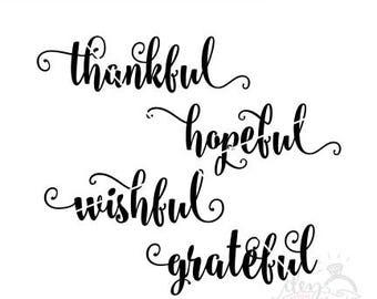Thankful svg, grateful svg, wishful svg, hopeful svg | Cut File | SVG & DXF files | svg files for Silhouette | svg file for Cricut | Decal
