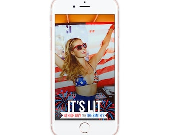 Custom Snapchat Geofilter, 4th of July Snapchat Filter, it's lit american fourth Party Geofilter