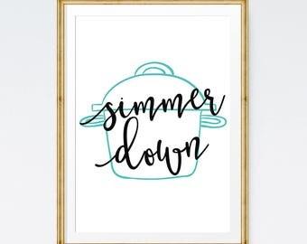 Kitchen sign, Simmer down, Kitchen wall art, Funny kitchen art, Kitchen decor, Funny Kitchen quote, Printable kitchen, Signs for kitchen