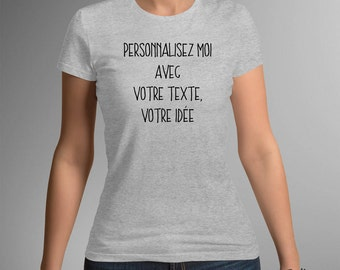 Custom message - fully customizable text - women tshirt