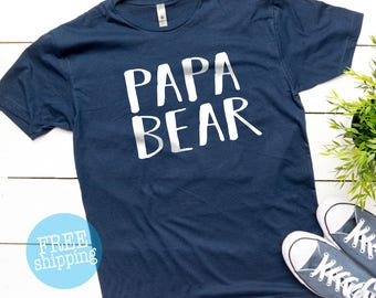 Papa Shirt, Papa Bear shirt, Dad Shirt, Valentines Gift, Bear T-Shirt, Husband Gift, Fathers day gift, Dad Bear shirt, Bear Family