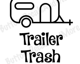 Trailer Trash Decal, Camper Trash Great for your RV, Motorhome, Travel Trailer, Mobile Home *** FREE SHIPPING ***