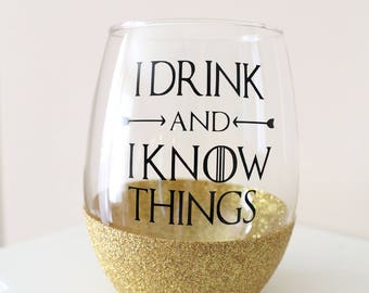 Game of Thrones Wine Glass - I Drink and I know Things Wine Glass - Tyrion Lannister Quote - Winter is Coming!