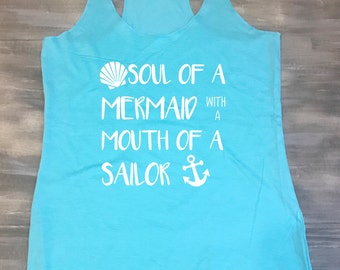Soul of a Mermaid with a mouth of a Sailor shirt, Mermaid shirt, Mouth of a sailor shirt
