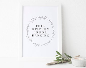 This Kitchen is for Dancing Printable, Kitchen Print, Kitchen Sign, Housewarming Gift