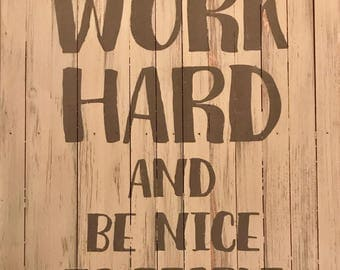 Work Hard and Be Kind to People