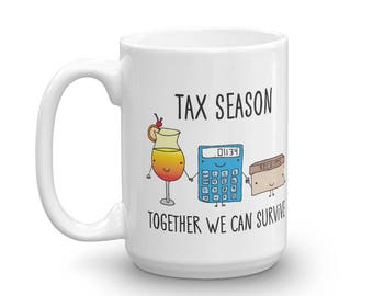 Tax Season Funny 15oz. Mug for Accountant Bookkeeper or CPA
