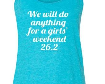 We Will Do Anything For A Girls Weekend  Running Tank  Marathon Tank Running Partners Tanks Marathon Running Tanks