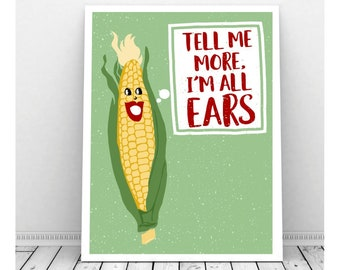 Tell Me More, I'm All Ears, BBQ Printable, Corny, Party Decorations, Funny Pun Art, Birthday, Picnic Decor, Quotes, Puns, Vegetable Print