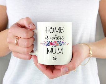 Birthday Gift for Mom Mug, Coffee Mug, Gift for Mom from Son Daughter, Home Is Where Mom Is ,Christmas Gift for Mom, Gift for Mother Gift