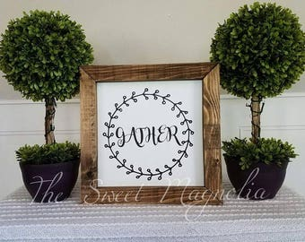 Farmhouse Sign-Farmhouse Decor-Gather Sign-Wreath-Fixer Upper-Square Framed-Stained-Handmade-Rustic-Dining Room Signs-Gather Here-Vinyl