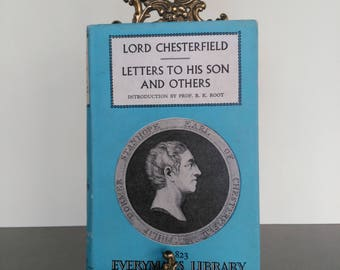 Lord Chesterfield : Letters to His Son and Others by Lord Chesterfield Everyman's Library No. 823