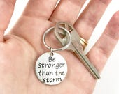 Motivation Keychain, Encouragement Keychain, Inspiration Keychain, Strength Gift, Encouragement Gift, I Am Strong Be Stronger Than the Storm