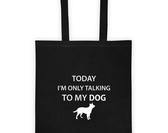 Tote bag Today I'M Only Talking To My Dog