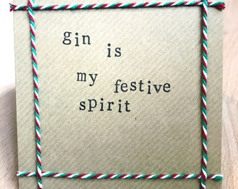 Gin Is My Festive Spirit Handmade Christmas Card
