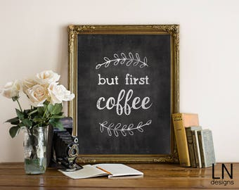 Instant 'but first, coffee' Wall Art Print 8x10 Inspirational Art Chalkboard Typography Coffee Lover Kitchen Print