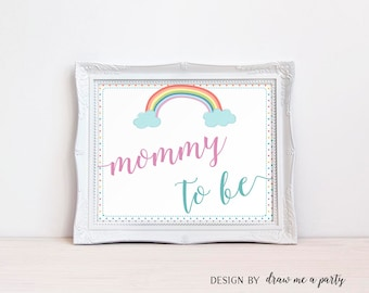 Rainbow Printable Sign , Mommy To Be Sign , Rainbow Mom To Be Chair Sign , Rainbow Baby Shower Mommy Sign