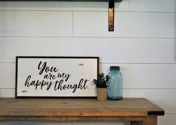 READY TO SHIP! You are my happy thought 1'X2' sign | distressed shabby chic wooden sign | painted wall art | elegant farmhouse decor