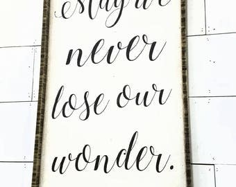 May We Never Lose Our Wonder // 32 x 18 Sign