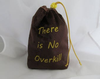 Dice Bag Pouch Velvet Dungeons and Dragons D&D RPG Role Playing Die Brown There is No Overkill Reversible Lined