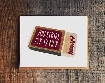 You Strike My Fancy - Matchbox - Valentine's Day Love Card