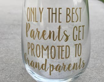 Trending Now - Pregnancy Announcement | Only The Best Parents Get Promoted to Grandparents Stemless Wine Glass | Pregnancy Reveal