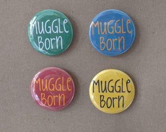 Muggle Born - Harry Potter Inspired - Pin-Back Buttons or Magnets: Harry Potter Buttons, Harry Potter Magnets