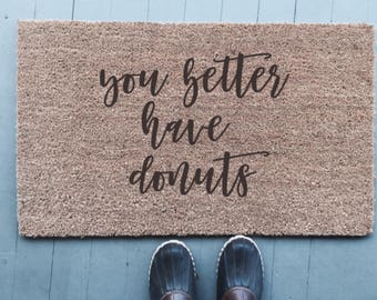 You Better Have Donuts|Doormat