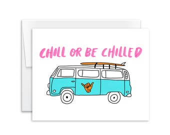 Chill or Be Chilled - VW Bus - Greeting Card - 170603