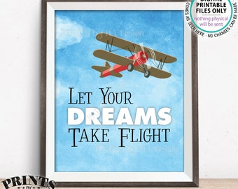 "Let Your Dreams Take Flight Sign, Biplane, Vintage Plane, Adventure, Sky, Up, Baby Shower, Nursery, Play Room, PRINTABLE 8x10"" Style Sign"