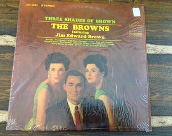 Three Shades of Brown The Browns Featuring Jim Edward Brown Vintage Vinyl Record LP 1965