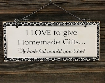 Funny Sign Homemade Gifts Mother