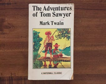 The Adventures of Tom Sawyer by Mark Twain Paperback Book/ 1980 Watermill Classic/ Classic American Literature
