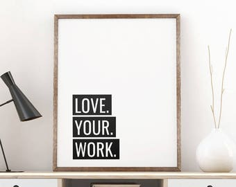 """Printable Art Motivational Quotes """"Love your work"""" Inspirational Print Motivational Poster Black and White Art Giclee Digital Download"""