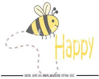 Bee Happy svg / dxf / eps / png files. Digital download. Compatible with Cricut and Silhouette machines. Small commercial use ok.