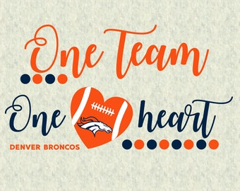 Denver Broncos SVG,DXF,studio file, clipart, cut file, One Team One Heart, football svg, svg saying, cricut, silhouette cameo