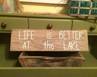 Distressed Life is Better at the Lake Sign