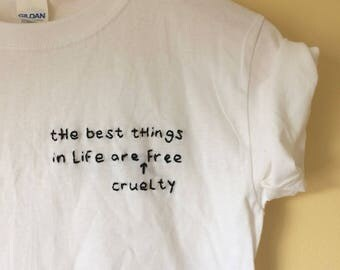 The Best Things in Life Are Cruelty Free hand-embroidered shirt