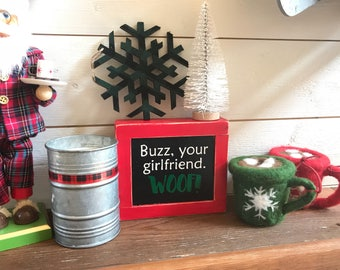 Home Alone Christmas mini sign - Buzz your girlfriend. Woof!