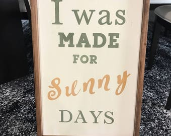 Sign - I was made for Sunny Days