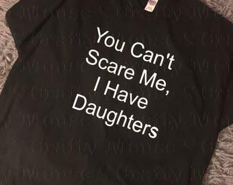 Daughters tshirt/funny shirt/ funny daughter shirt/dad of daughters shirt/ mom of daughters shirt/funny shirt