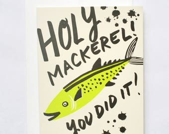 Holy Mackerel You Did It!   -  Letterpress Card - Congratulations Good Luck New Job Driving Test Exam Proposal Winner New House Baby Wedding