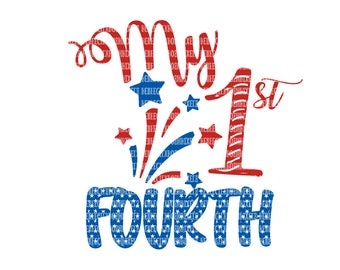 My 1st Fourth, SVG Files for Cricut, Design Space and, Silhouette Studio,  Printable Clipart, Patriotic Cut File, Fourth of July SVG