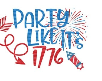 Party Like its 1776, SVG Files for Cricut, Design Space and, Silhouette Studio,  Printable Clipart, Patriotic Cut File, Fourth of July svg