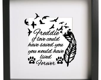 If love could have saved you , you would have lived forever pet memorial Box Frame Vinyl Sticker Only Ribba Box Frame